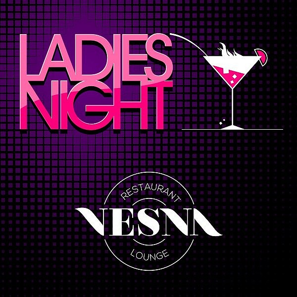 Vesna Restaurant & Lounge Ladies Night